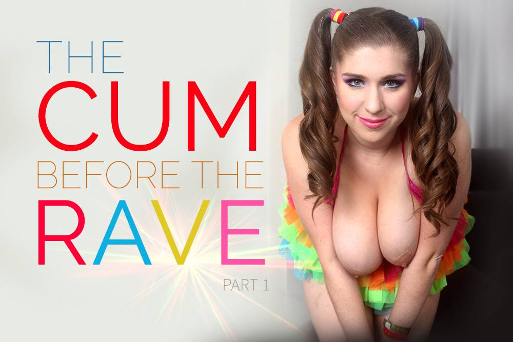 The Cum Before the Rave - Part 1